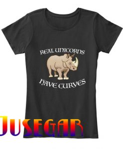 Real Unicorns Have Curves T Shirt