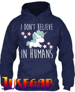 Unicorn I Don't Believe In Humans Hoodie