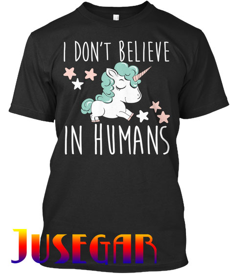 Unicorn I Don't Believe In Humans T Shirt