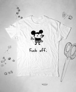 Fuck Off Disney Mickey Mouse T Shirt