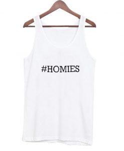 #homies tanktop
