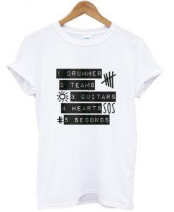 5sos 1 Drummer 2 Teams 3 Guitars 4 Hearts 5 seconds T shirt