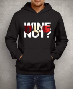 Wine Not Colourful Design Be Fashion New Men's Hoodie