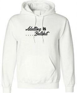 Adulting is Bullshit Hoodie