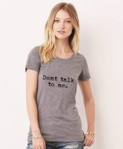 Women's Don't talk to me Shirt