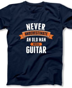 Never Underestimate an Old Man With Guitar Mens Funny Guitarist T-Shirt