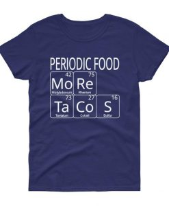 Women's MoRe TaCoS Periodic Table T-Shirt