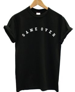 Game Over End Of Game funny Street Fashion Tshirt