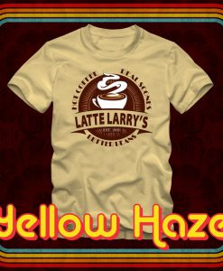 LATTE LARRY'S Hot Coffee Real Scones Better Beans - T-Shirt