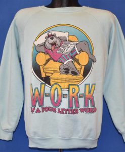 80s W-O-R-K Is A Four Letter Word Funny Sweatshirt